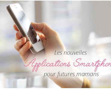 Les nouvelles applications smartphones pour Futures Mamans