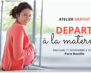 [Atelier] Départ à la maternité à PARIS : 11/11/2015
