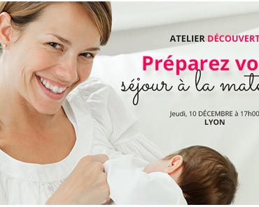 [Atelier] Préparer votre séjour à la maternité à Lyon : le 10/12/2015
