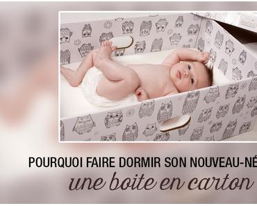 Pourquoi faire dormir son nouveau-né dans une boite en carton?