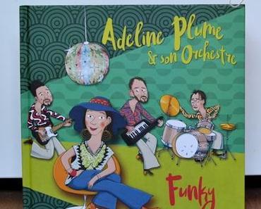 Adeline Plume et son orchestre { Chut les enfants lisent #13 }