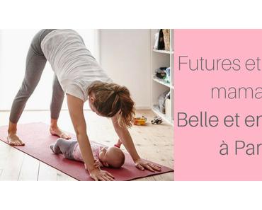Futures ou jeunes mamans : belle et en forme à Paris