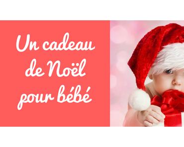 Cadeaux de Noël pour bébé