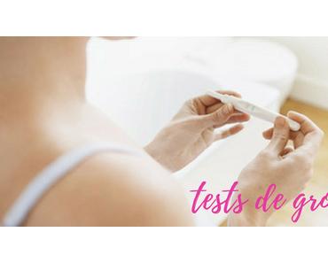 Tests de grossesse : ce qu'il faut savoir