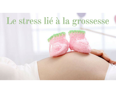 Le stress de la grossesse : les étapes