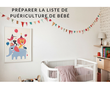 Préparer la liste de puériculture de bébé