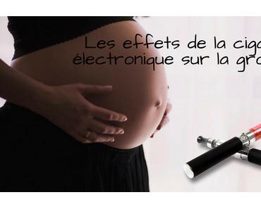 Les effets de la cigarette électronique sur la grossesse