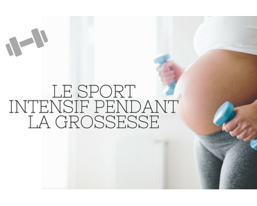 Le sport intensif pendant la grossesse