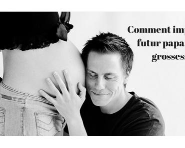 Comment impliquer le futur papa dans la grossesse ?