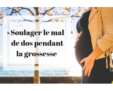 Comment soulager le mal de dos pendant la grossesse ?