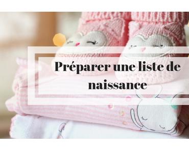 Comment préparer une liste de naissance ?