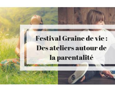 Festival Graine de vie : un événement autour de la parentalité