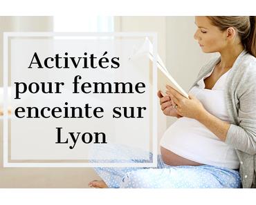 Les activités pour femmes enceinte à faire sur Lyon