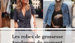 robes grossesse tendances moment